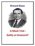 Richard Nixon and The Watergate Scandal: A Mock Trial