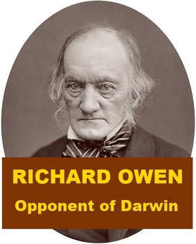Richard Owen - Opponent of Darwin