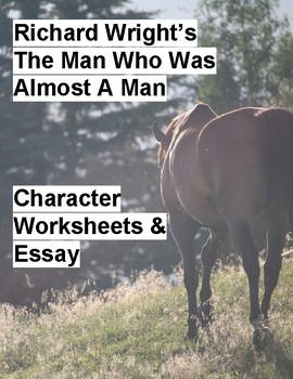 """Richard Wright """"The Man Who Was Almost a Man"""" Character & Theme Notes and Essay"""