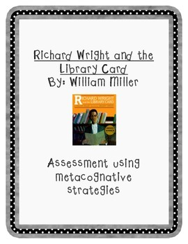 Richard Wright and the Library Card Assessment and Questions
