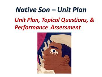 Native Son by Richard Wright - Unit Plan & Performance Assessment / Project