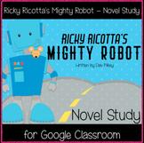 Ricky Ricotta's Mighty Robot (1) - Novel Study (Great for