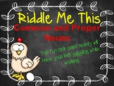 Common and Proper Nouns: Riddle Me This