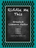 Riddle Me This Greatest Common Factors