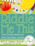 Riddle Me This - Word-Finding Riddles and Object Description Activities
