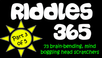 Riddles 365 Part 3 - Riddles, brain teasers, brain breaks and challenges