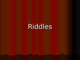 Riddles - Great starter!!!!