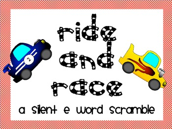 Ride and Race (silent e word scramble)
