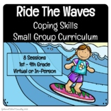 Ride the Waves Coping Skills Small Group Curriculum - Scho