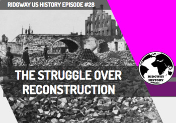 Ridgway History Episode #28: The Struggle Over Reconstruction