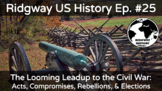 Ridgway US History 25: Acts, Compromises, & Rebellions bef