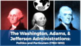 Ridgway US History Epis. 17: The Washington, Adams, & Jefferson Administrations