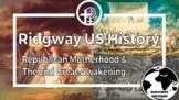 Ridgway US History Episode 18 | Republican Motherhood & Th