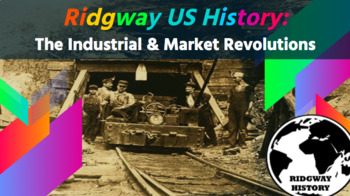 Ridgway US History Episode 19 | The Industrial & Market Revolutions