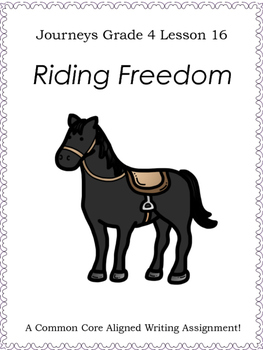 Riding Freedom--Writing Prompt-Journeys Grade 4--Lesson 16