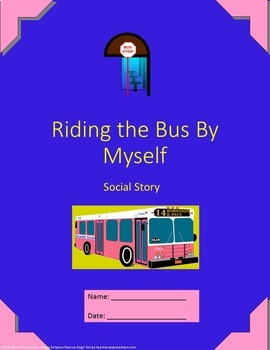 Riding The Bus By Myself Social Story Transition Age Students SPED/Autism/ELD