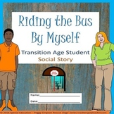 Riding The Bus By Myself Life Skill Transition Age Students SPED/Autism/ELD