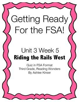 Riding the Rails West - Unit 3 Week 5 -  FSA Quiz - 3rd - Reading Wonders