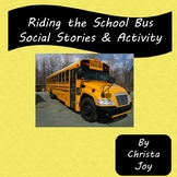 Riding the School Bus : 2 Social Stories, Activities and P