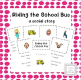 Riding the School Bus - A Social Story