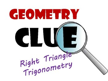 Right Angle Trigonometry - Geometry Clue - Review Game