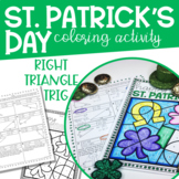 Right Triangle Trig Geometry St. Patrick's Day Coloring Activity