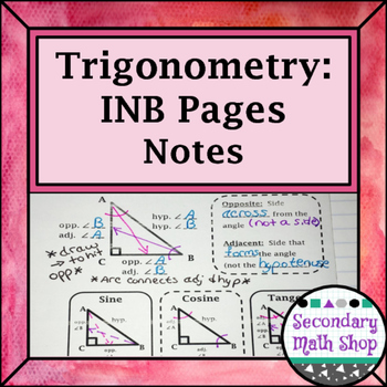 Right Triangle - Trigonometry Notes and Practice Interactive Notebook Pages