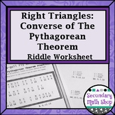 Right Triangles - Converse of the Pythagorean Theorem Riddle Practice Worksheet
