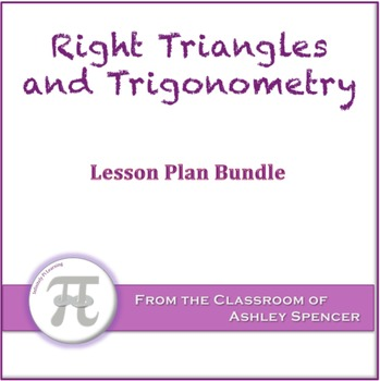 Right Triangles and Trigonometry Lesson Plan Bundle