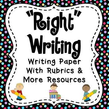 """""""Right"""" Writing: Rubrics, CUPS Resources, & More"""