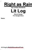 Right as Rain Lit Log novel study for Google Docs