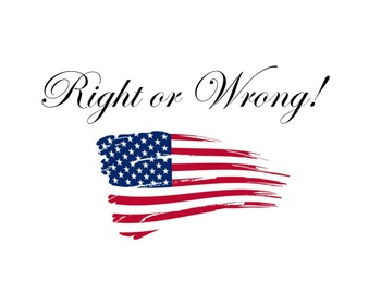 Right or Wrong!  The U.S. Bill of Rights