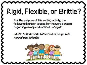 Rigid, Flexible, or Brittle?