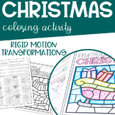 CHRISTMAS Geometry | Rigid Motion Transformations Coloring Activity