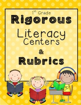 Rigorous Centers & Center Rubrics {1st Grade}