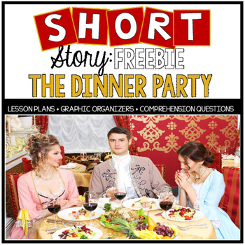 "Rigorous Short Story Lesson Plan ""The Dinner Party"""