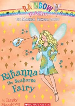 Rihanna the Seahorse Fairy The Magical Animal Fairies