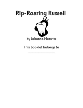 Rip-Roaring Russell by Joanna Hurowitz Reading Comprehension Packet