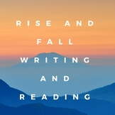 Rise and Fall Writing and Reading