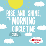 Rise and Shine, It's Morning Circle Time Song