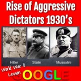 WWII Lesson: Rise of Aggressive Dictators in the 1930's