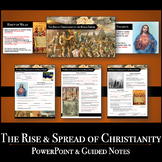 Rise of Christianity - PowerPoint & Guided Notes