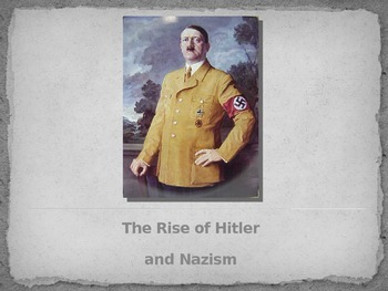Hitler and Nazi Party Rise to Power in World War Two (WWII) - PowerPoint
