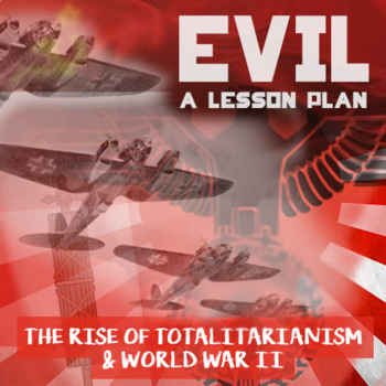 """""""EvilCon"""" - Rise of WWII Dictators + Totalitarianism -  Lesson Plan & Readings"""