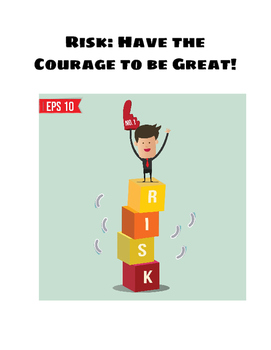 Risk: The Courage to be Great!