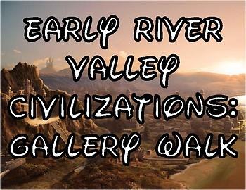 River Valley Civilizations: Gallery Walk