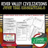 River Valley Civilizations Outline Notes JUST THE ESSENTIALS Unit Review