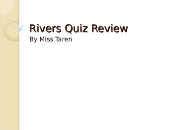 Rivers Quiz Review Game