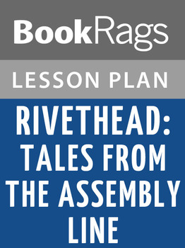 Rivethead: Tales from the Assembly Line Lesson Plans