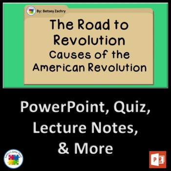Road to Revolution:  Causes of the American Revolution Bundle